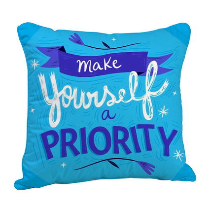 Make Yourself A Priority Satin Cushion Pillow with Filler
