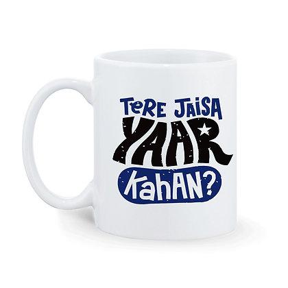 Tere jaise yaar kahan  Printed Ceramic Coffee Mug 325 ml