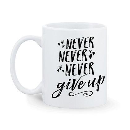 Never Never Never Give up Printed Ceramic Coffee Mug 325 ml