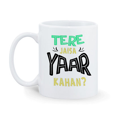 Tere jaise yaar kahan  Printed Ceramic Coffee Mug 325 m