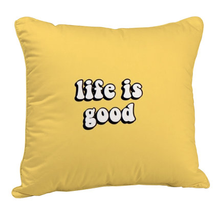 Life is Good Printed Poly Satin Cushion Pillow with Filler