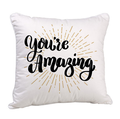 You're Amazing Satin Cushion Pillow with Filler