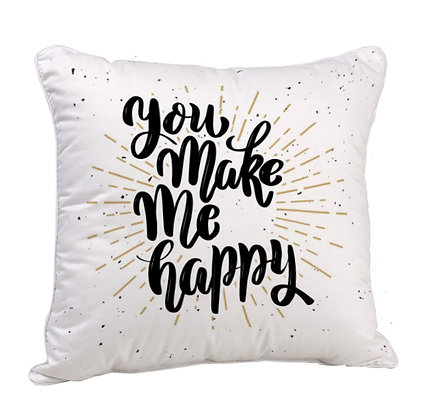 You make me happy Satin Cushion Pillow with Filler
