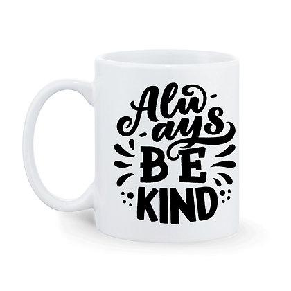 Always Be Kind Printed Ceramic Coffee Mug 325 ml