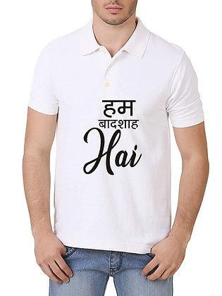 Ham Badshah Hain Printed Regular Fit Polo Men's T-shirt