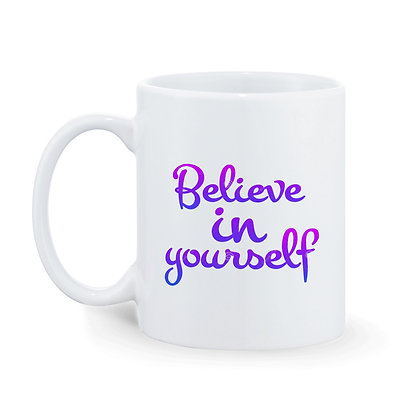 Believe in Yourself Printed Ceramic Coffee Mug 325 ml