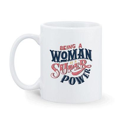 Being A Woman is a Super power Printed Ceramic Coffee Mug 325 ml
