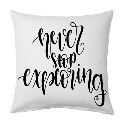 Never Stop Exploring Printed Poly Satin Cushion Pillow Cover with Fil