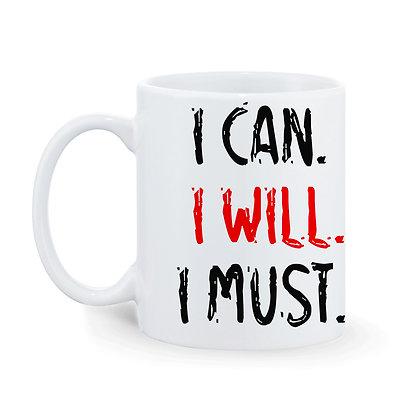 I CAN I WILL I MUST Printed Ceramic Coffee Mug 325 ml