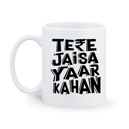 Tere jaisa yaar kahan Printed Ceramic Coffee Mug 325 ml