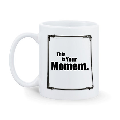 This is your moment Printed Ceramic Coffee Mug 325 ml