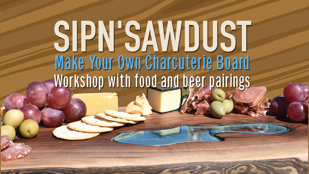 SIPn'SAWDUST Make your own charcuterie board workshop with food and beer pairing