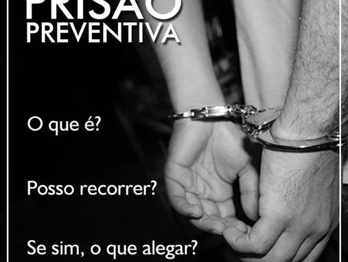 O que é a prisão preventiva? O que alegar para recorrer da mesma?