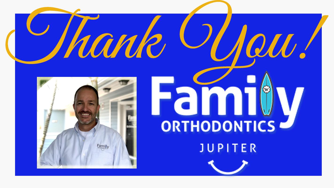Thank You Family Orthodontics!