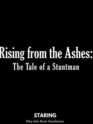 Rising from the Ashes: The Tale of a Stuntman