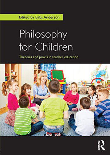 Philosophy for Children Theories and Pra