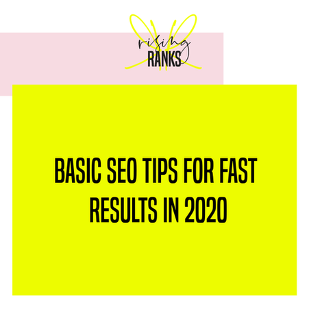 Basic SEO Tips For FAST Results in 2020