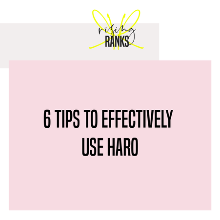 6 Tips To Effectively Use HARO