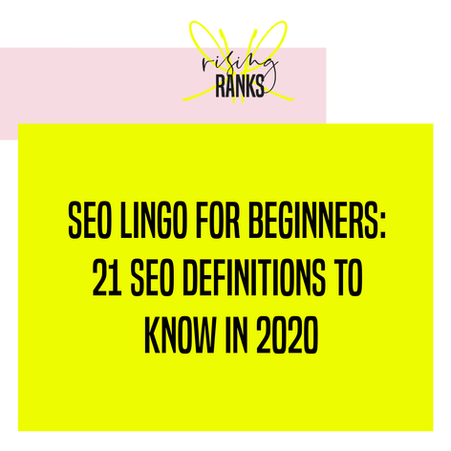 SEO Lingo for Beginners - 21 SEO definitions to know in 2020
