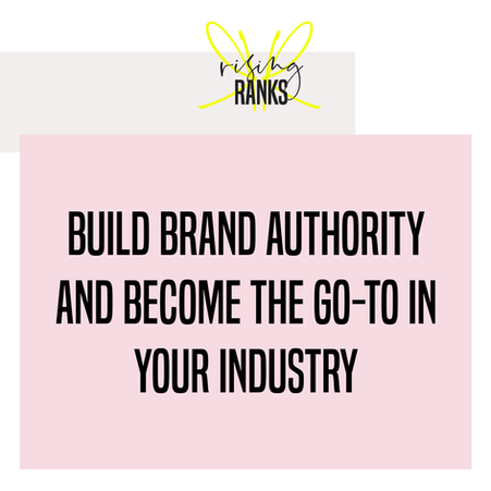 Build Brand Authority and Become The Go-To in Your Industry.