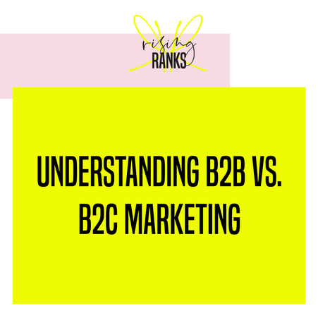 Understanding B2B vs. B2C Marketing: Marketing Ideas for Both Types