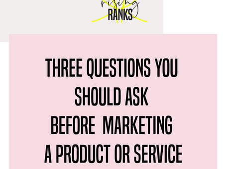Three Questions You Should Ask Before Offering or Marketing a Product