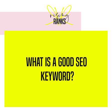 What is a Good SEO Keyword?