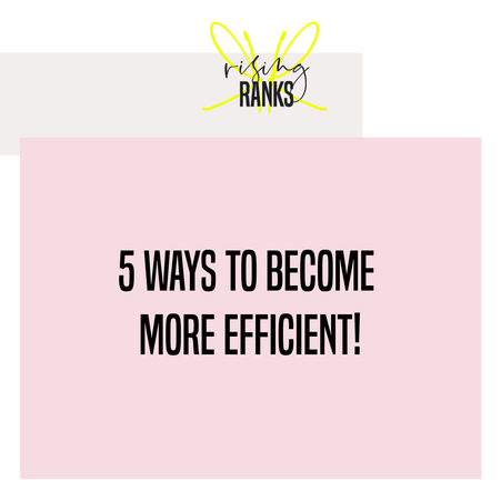 5 Ways to Become More Efficient!