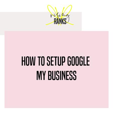 How To Setup Google My Business