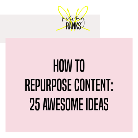 How to Repurpose Content: 25 Awesome Ideas