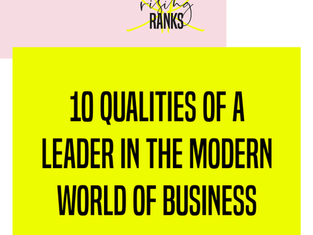 10 Qualities of a Leader in the Modern World of Business