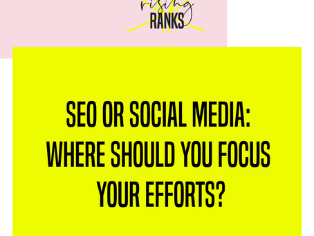 SEO or Social Media: Where Should You Focus Your Efforts?