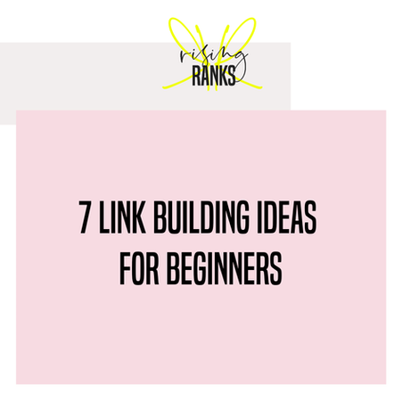 7 Link Building Ideas for Beginners