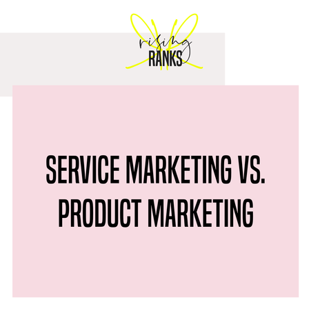 Service Marketing vs. Product Marketing: What Tactics Make Each Campaign Wildly Successful?