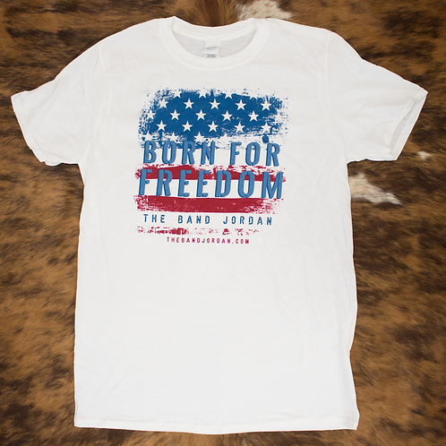 Born For Freedom T-Shirt