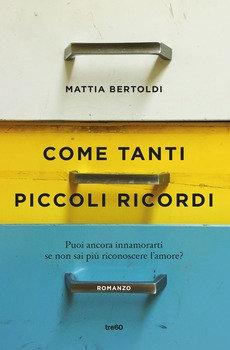 Come tanti piccoli ricordi - Mattia Bertoldi