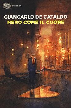 Nero come il cuore - Giancarlo De Cataldo