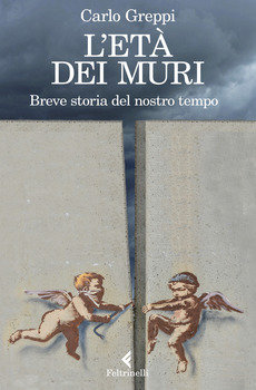 L'età dei muri - Carlo Greppi