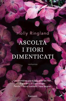 Ascolta i fiori dimenticati - Holly Ringland