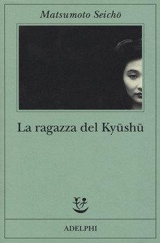 La ragazza del Kyushu - Matsumoto Seicho