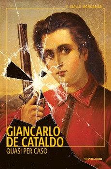 Quasi per caso - Giancarlo De Cataldo