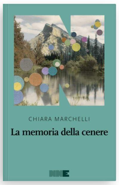 La memoria della cenere - Chiara Marchelli