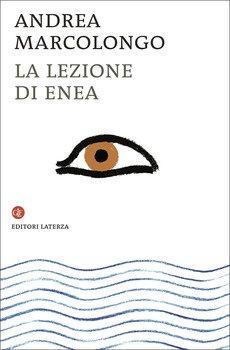 La lezione di Enea - Andrea Marcolongo