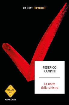 La notte della sinistra - Federico Rampini