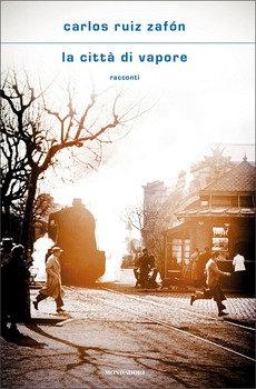 La città di vapore - Carlos Ruiz Zafòn