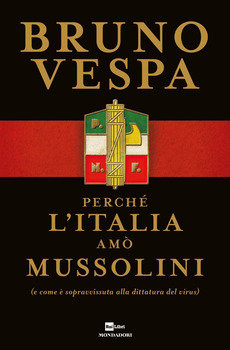 Perché l'Italia amò Mussolini - Bruno Vespa