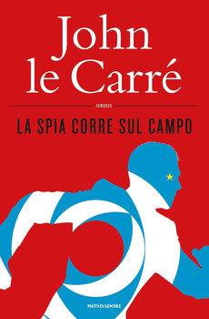 La spia corre sul campo - John Le Carré