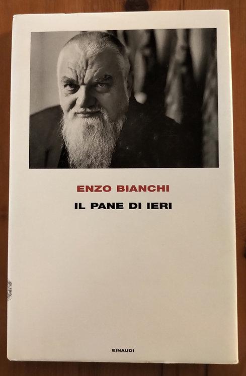 Il pane di ieri - Enzo Bianchi