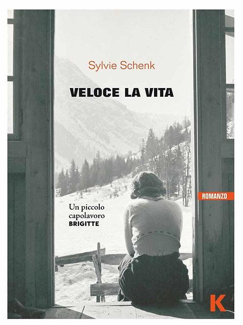 Veloce la vita - Sylvie Schenk