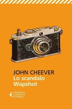 Lo scandalo Wapshot - John Cheever